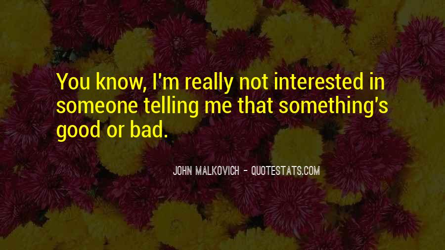 Malkovich Quotes #5772