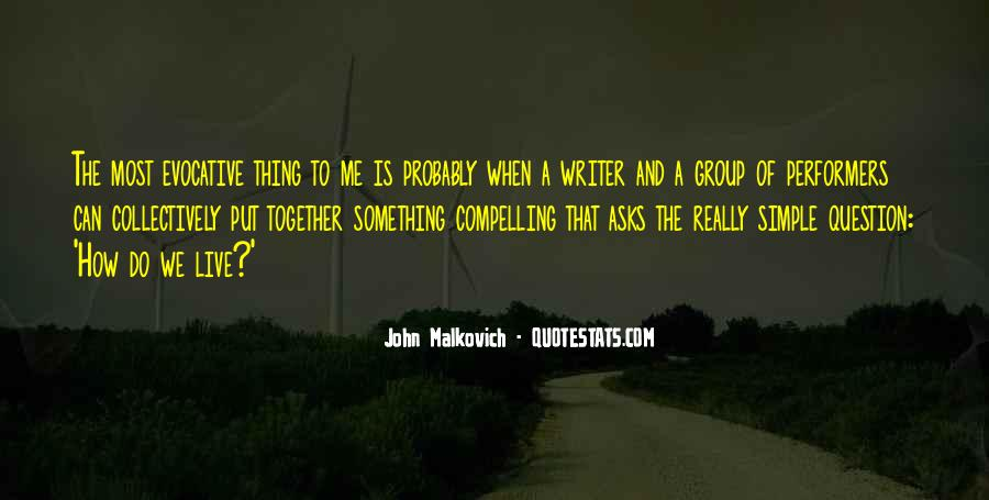 Malkovich Quotes #803984