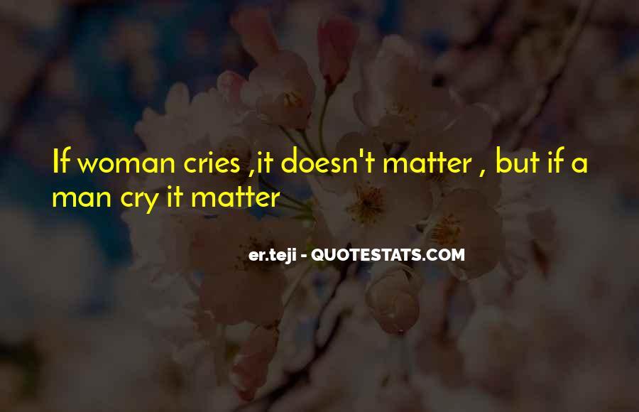 Man Cries Quotes #1242864