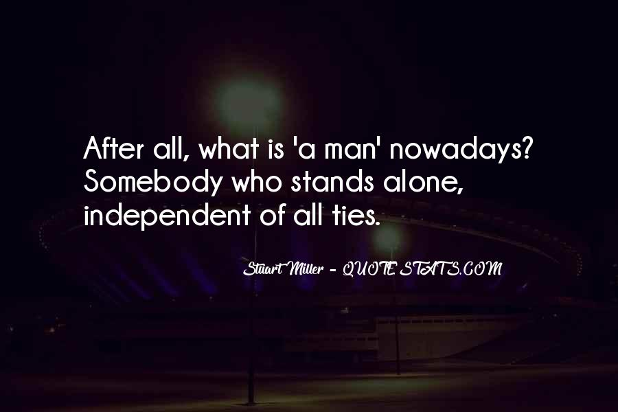 Man Stands Alone Quotes #219456