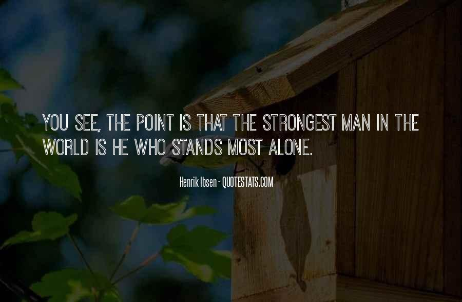 Man Stands Alone Quotes #729726