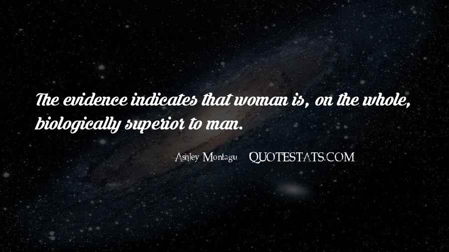 Man Superior Quotes #317423