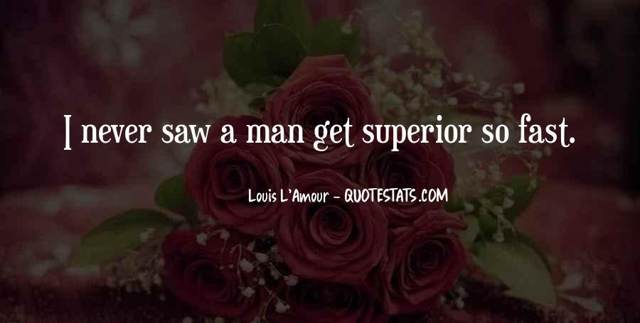 Man Superior Quotes #474779