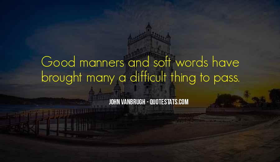 Manners And Ethics Quotes #278375