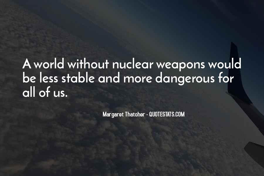 Margaret Thatcher Nuclear Weapons Quotes #1241878