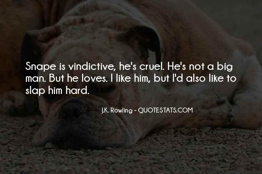 Quotes About Cruel Men #1349340