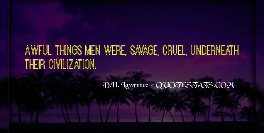 Quotes About Cruel Men #176269