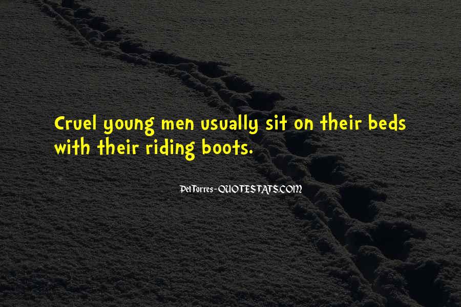 Quotes About Cruel Men #503089