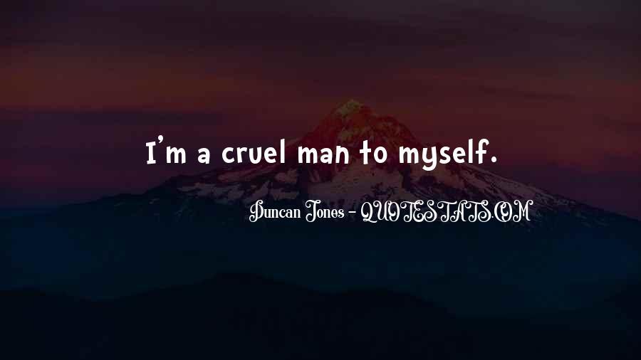Quotes About Cruel Men #604464