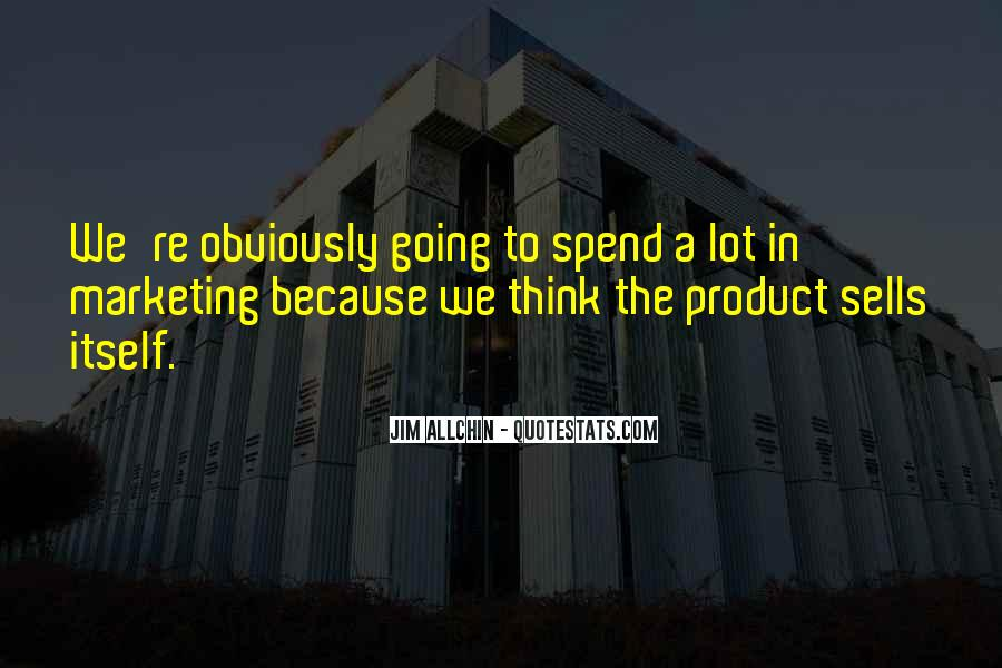 Marketing Spend Quotes #1133123