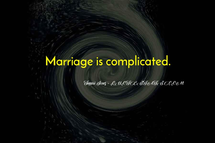 Marriage Is Complicated Quotes #1289685