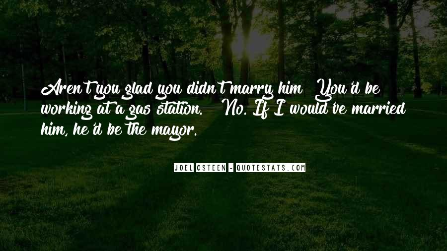 Marry Him If Quotes #1163905