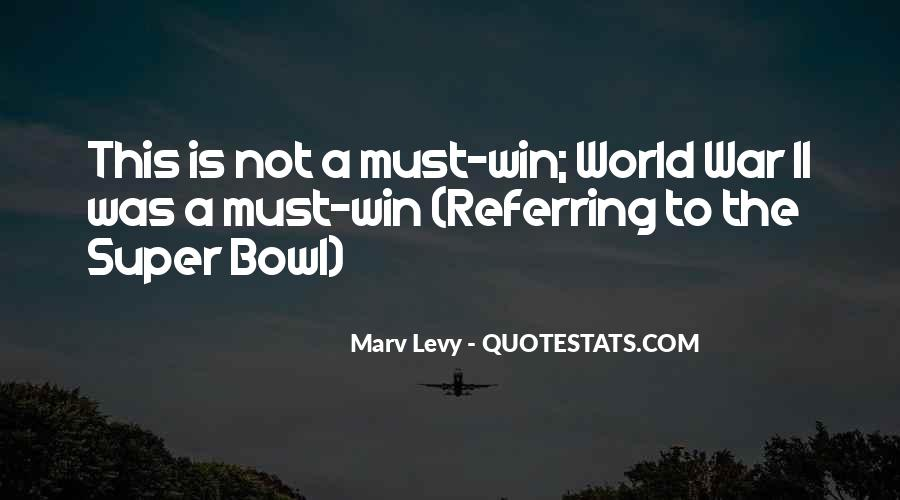 Marv Levy War Quotes #1315490