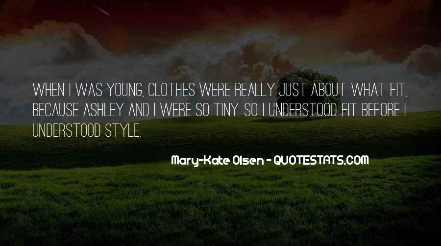 Mary Kate Ashley Olsen Quotes #1700042