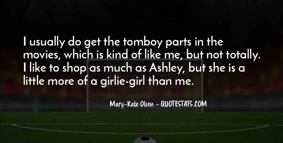 Mary Kate Ashley Olsen Quotes #680648