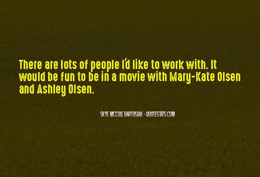 Mary Kate Ashley Olsen Quotes #904795