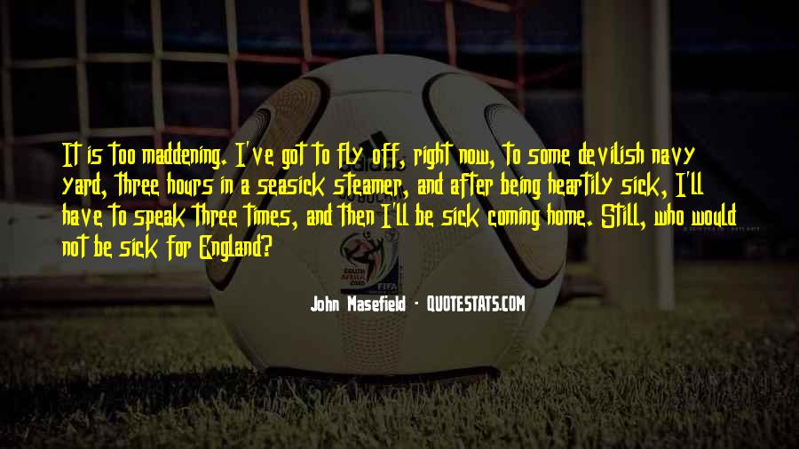Masefield Quotes #1517645