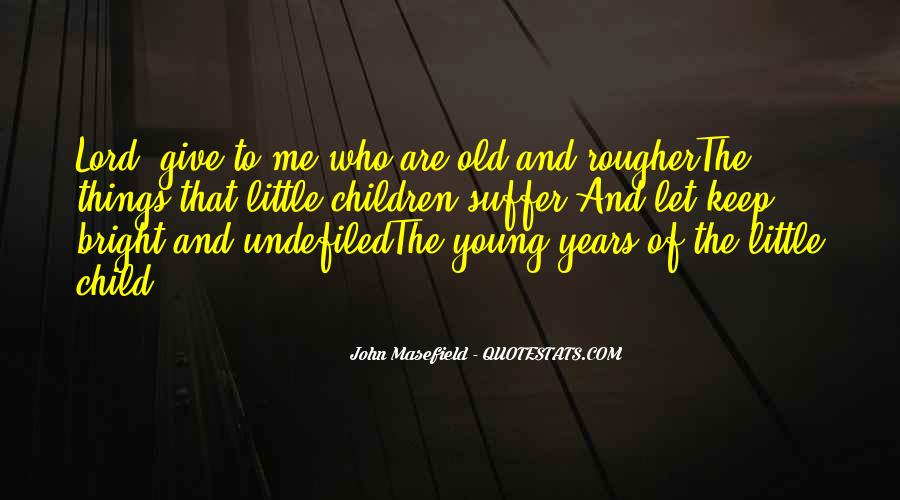 Masefield Quotes #899265