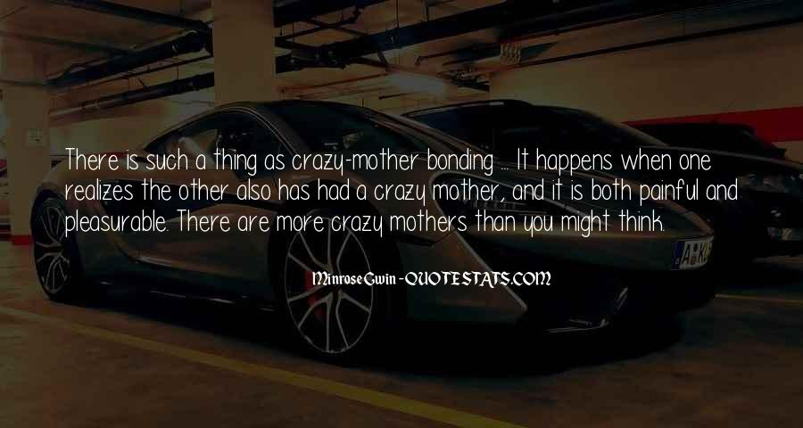 Quotes About Crazy Mothers #1202166