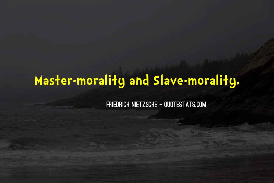 Top 15 Master Slave Morality Nietzsche Quotes: Famous Quotes ...