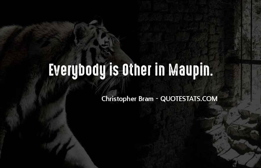 Maupin Quotes #368281