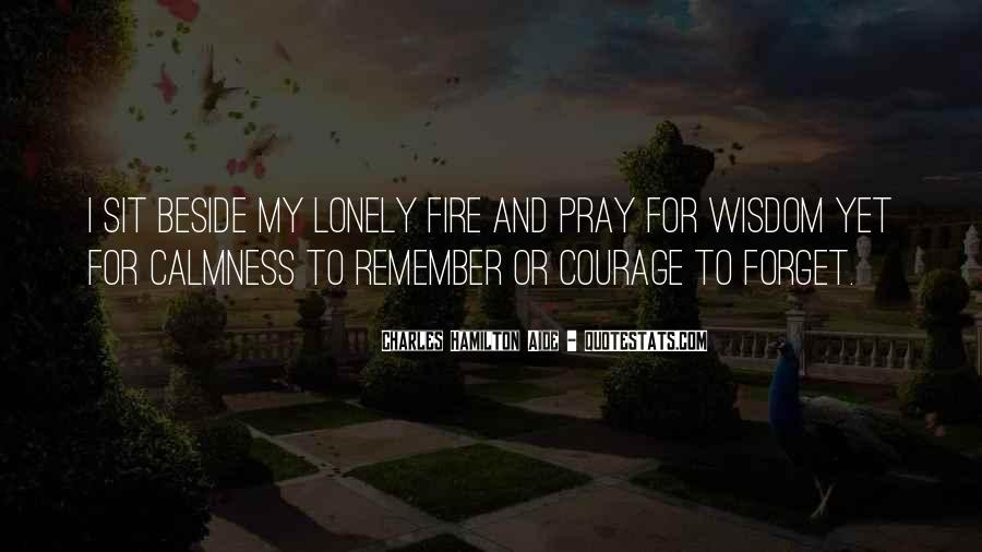 Quotes About Courage Under Fire #1060323