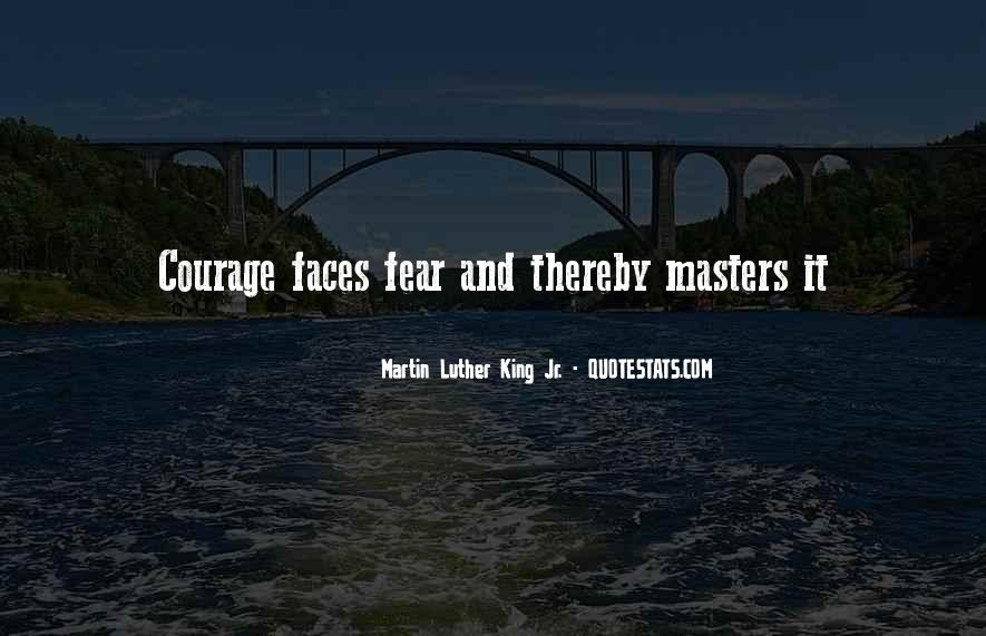 Quotes About Courage Martin Luther King #1743531