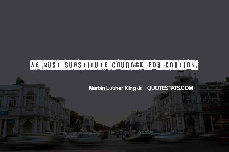 Quotes About Courage Martin Luther King #556659
