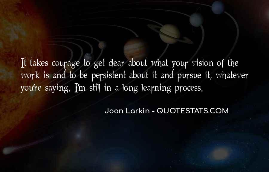 Quotes About Courage And Learning #892963