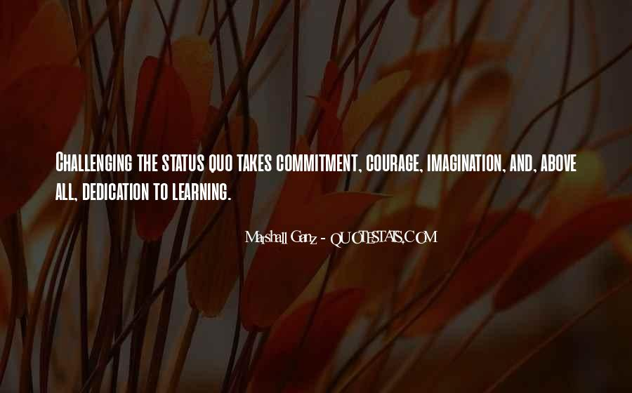Quotes About Courage And Learning #902083