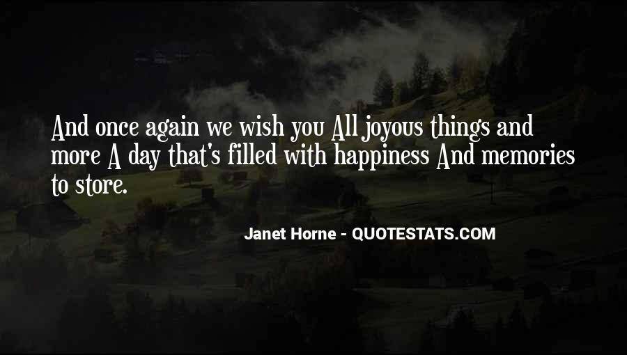 May Your Day Be Filled With Happiness Quotes #227489