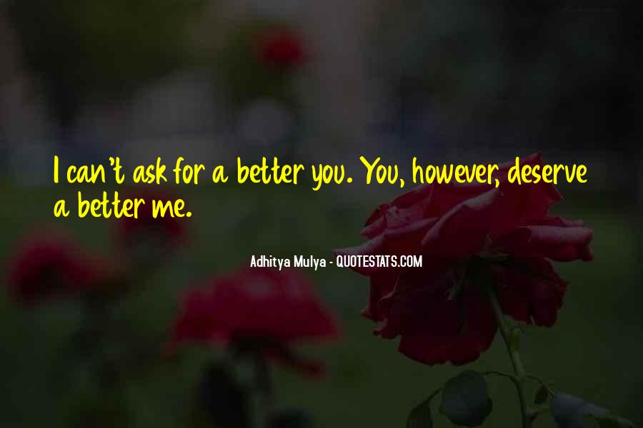 Maybe I Deserve Better Quotes #21756