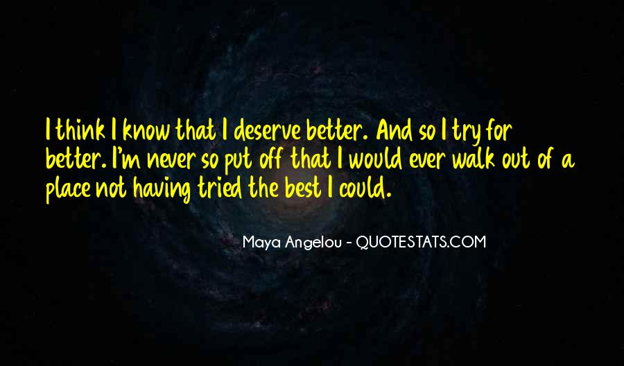 Maybe I Deserve Better Quotes #52484