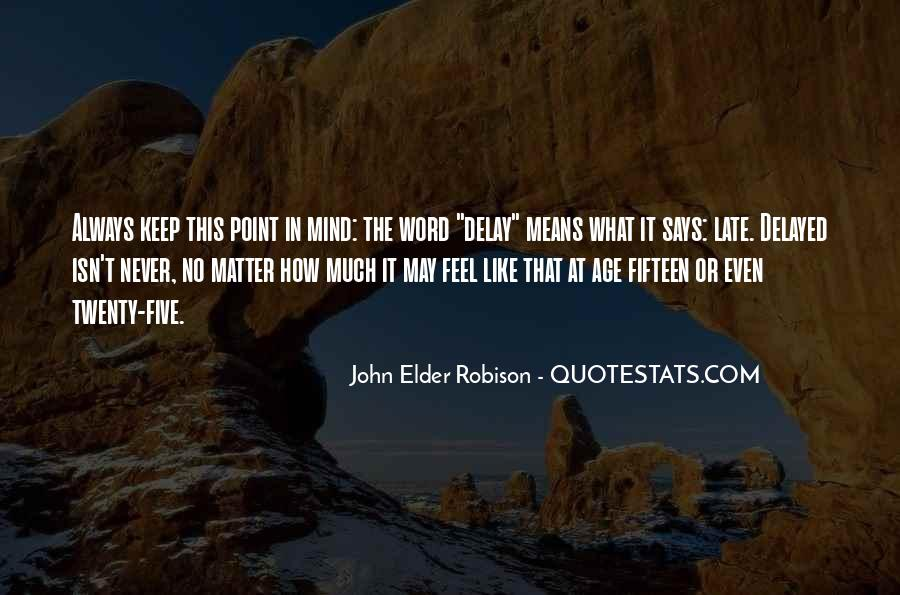 Maybe It's Too Late Quotes #16071