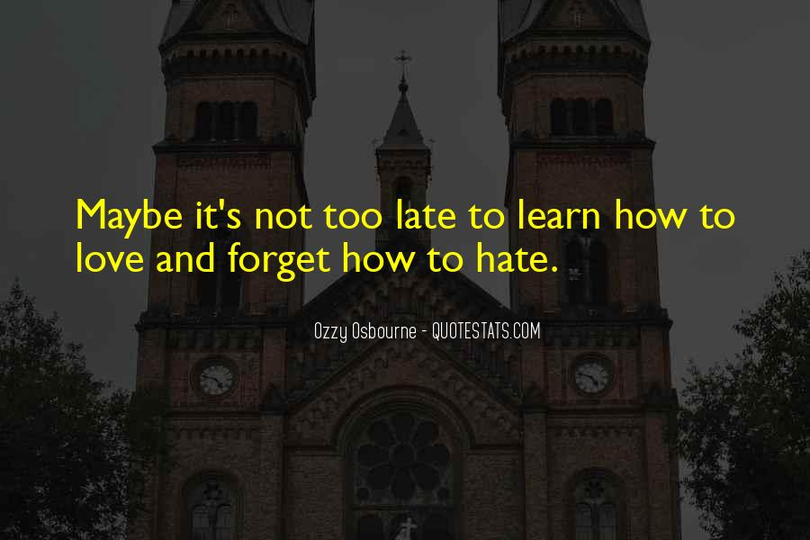 Maybe It's Too Late Quotes #1758676