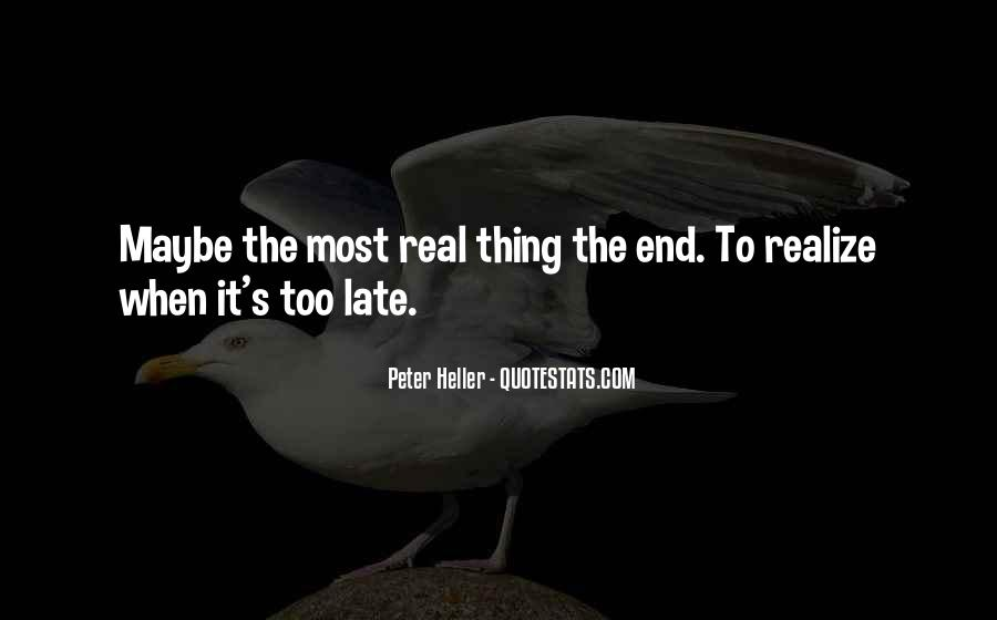 Maybe It's Too Late Quotes #1836835
