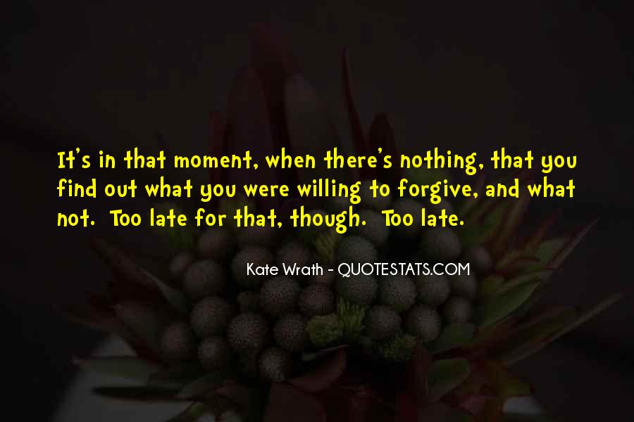 Maybe It's Too Late Quotes #2614