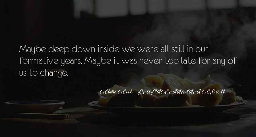 Maybe It's Too Late Quotes #629901