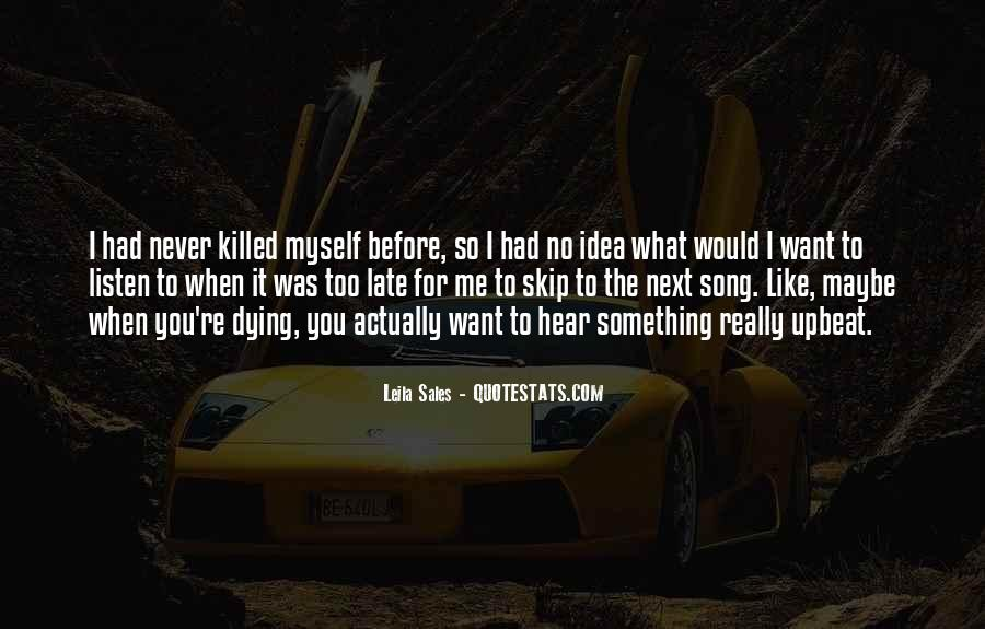 Maybe It's Too Late Quotes #713555
