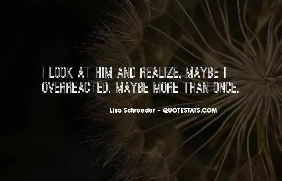 Maybe It's Too Late Quotes #991097