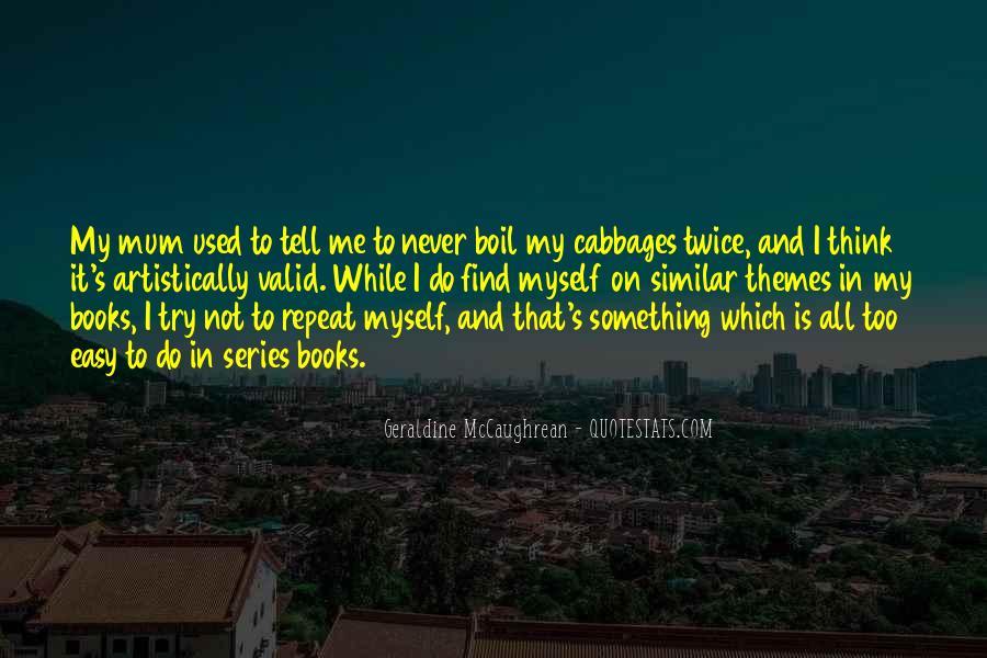 Me Myself And Mum Quotes #1126168
