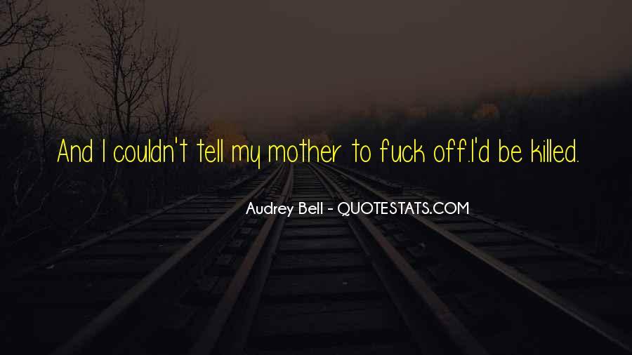 Me Myself And Mum Quotes #50728