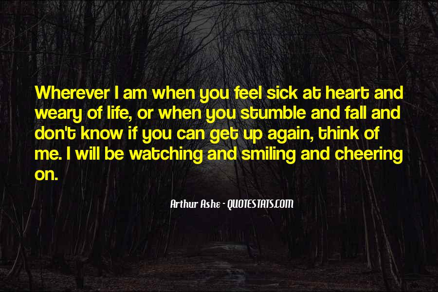 Me When I'm Sick Quotes #101877
