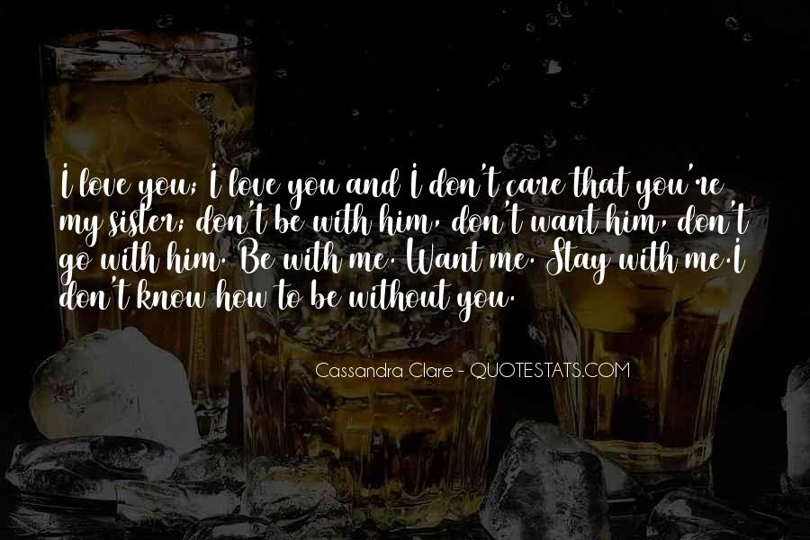 Me Without You Love Quotes #15115