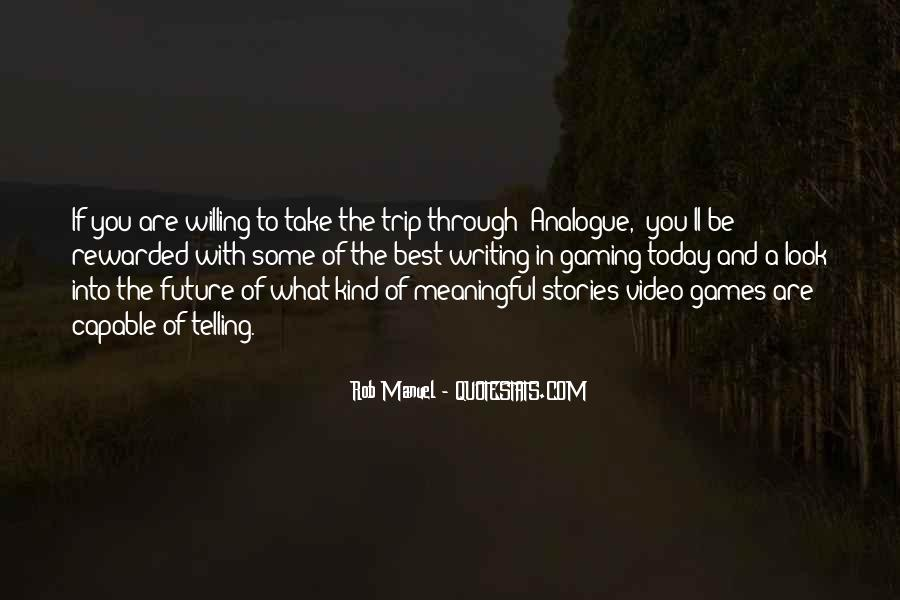 Meaningful Video Games Quotes #1073304