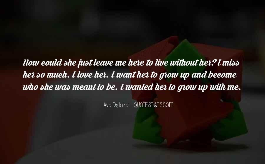 Meant To Be Here Quotes #1819917