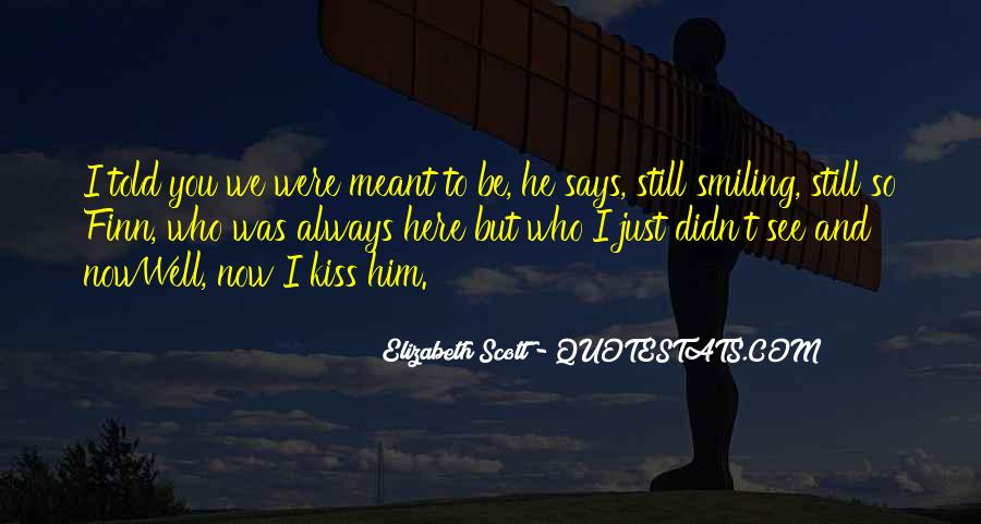 Meant To Be Here Quotes #244052