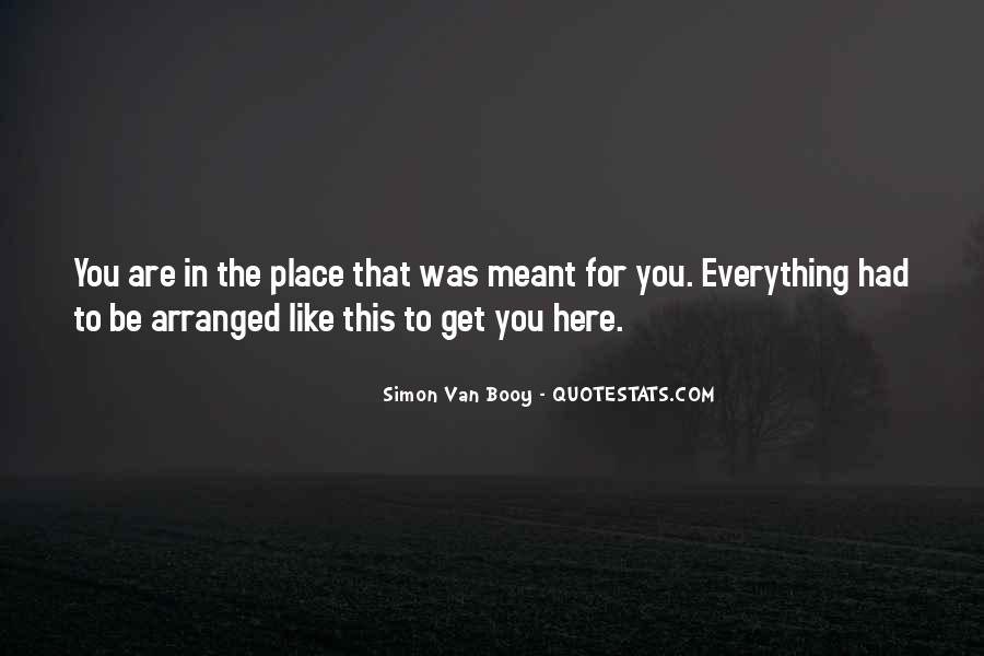 Meant To Be Here Quotes #38985