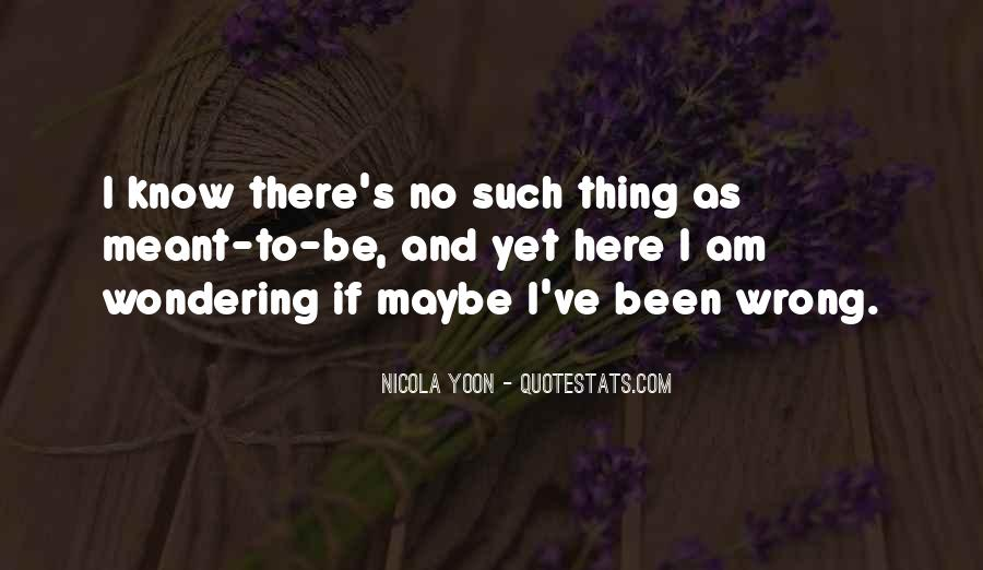 Meant To Be Here Quotes #393473