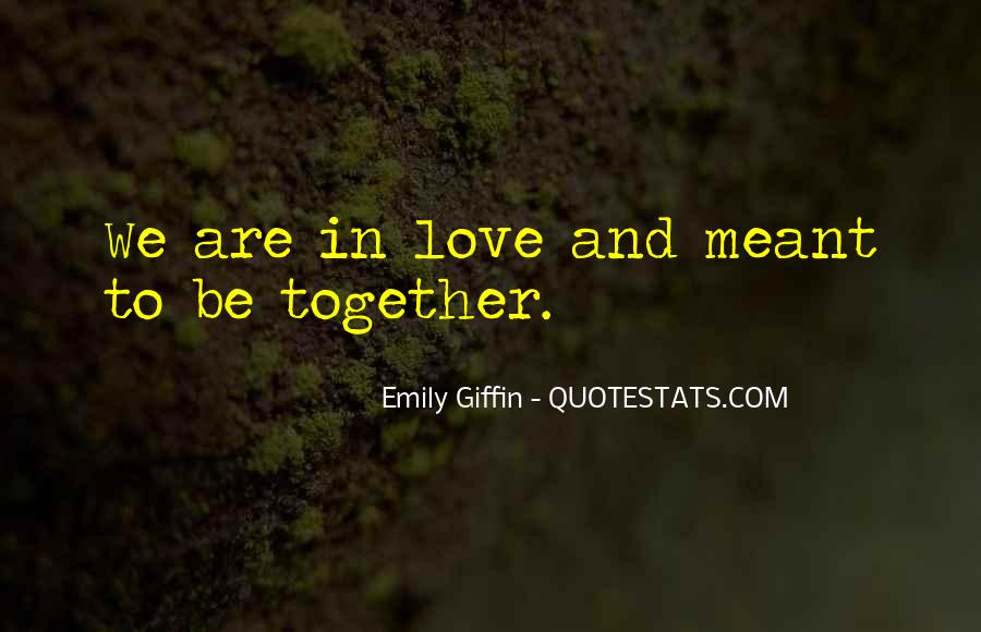 Meant To Be Together Love Quotes #1046946